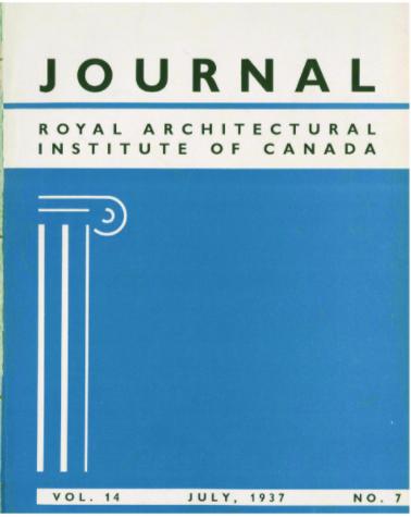 The July 1937 issue of the RAIC Journal featured a modernist cover by the English designer Eric Gill, depicting an outline of an Ionic column and simple typography. | La page couverture du numéro de juillet 1937 du Journal de l'IRAC était de style moderne, conçue par le designer anglais Eric Gill, avec le simple dessin en profil d'une colonne ionique et une typographie simple.